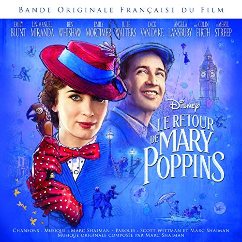 Mary Poppins Returns - Retour de Mary Poppins (le) - Luminomagifantastique