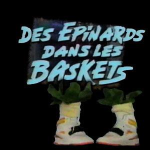 Epinards dans les Baskets (les) - Epinards dans les Baskets (les)