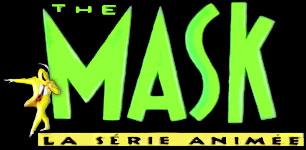 The Mask - The Animated Series - Main title - Mask (le) - La Série Animée - Générique
