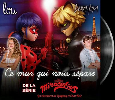 Miraculous : Les aventures de Ladybug et Chat Noir  - The wall between us - Miraculous : Les aventures de Ladybug et Chat Noir - Ce mur qui nous sépare