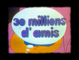 Trente millions d'amis - 1er générique - Trente millions d'amis - 1er générique