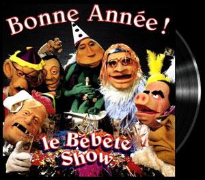 Bébête show (Le) - Bonne année - Song - Bébête Show (Le) - Bonne année - Chanson