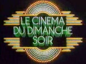 Le Cinéma du dimanche soir - TF1 - Cinéma du dimanche soir - TF1 (le)