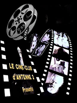 Le Ciné-Club d'Antenne 2 - Ciné-Club d'Antenne 2 (le)