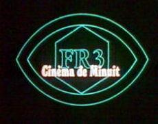 Cinéma de minuit - FR3 - Cinéma de minuit - FR3