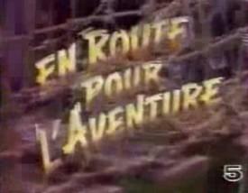 En route pour l'aventure - Main title - En route pour l'aventure - Générique