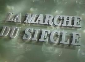 La marche du siècle - Marche du siècle (la)
