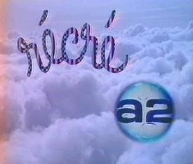 Récré A2 - Récré A2 Semaine - 1984