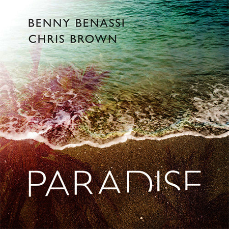 - Benny Benassi & Chris Brown - Paradise