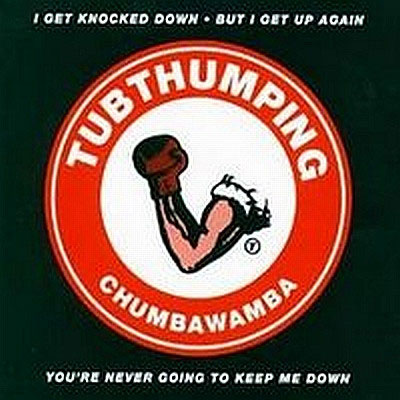 - Tubthumping
