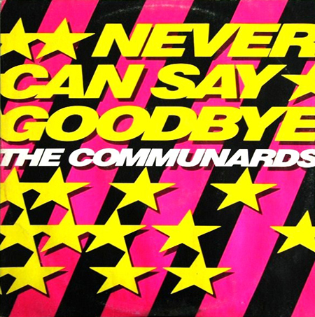 - Never can say goodbye