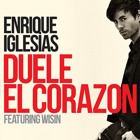 - Duele El Corazón (feat. Wisin)