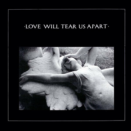 - Love Will Tear Us Apart