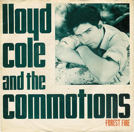 - Lloyd Cole & the Commotions : Forest Fire