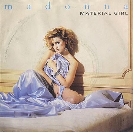- Material Girl
