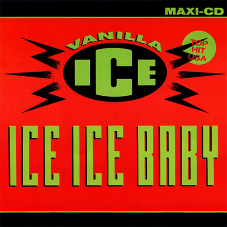 - Ice Ice Baby